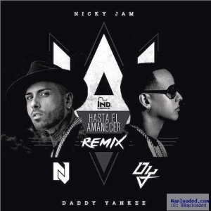 Nicky Jam - Hasta El Amanecer (The Remix) (CDQ) Ft. Daddy Yankee